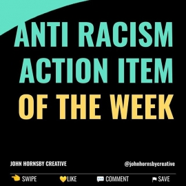 Anti-Racism Action Item of the Week.